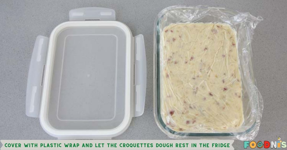 Cover with plastic wrap and let the croquettes dough rest in the fridge