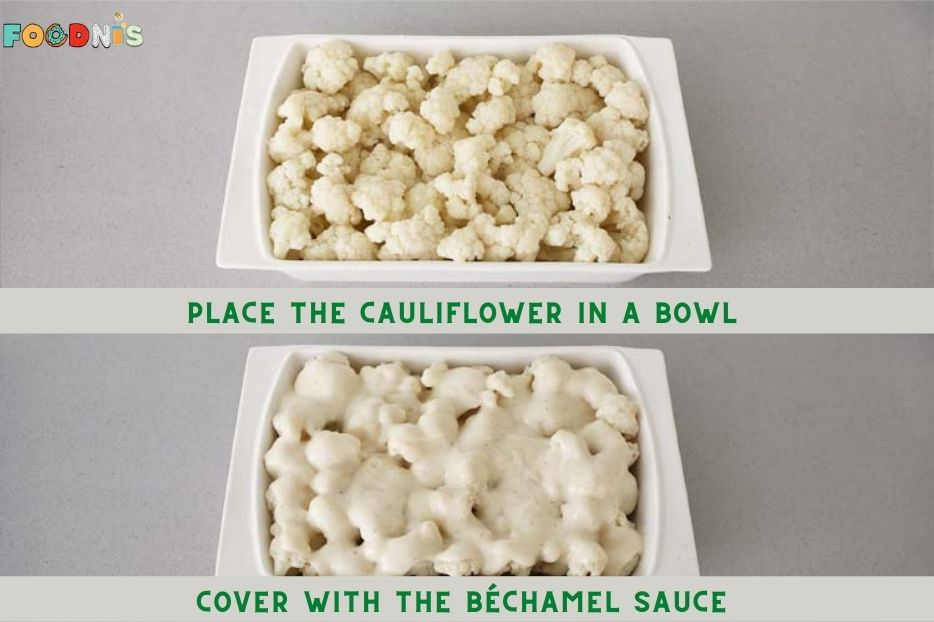 Place the cauliflower in a bowl and cover with the bechamel sauce
